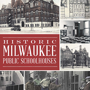 Historic Milwaukee Public Schoolhouses Paperback Book