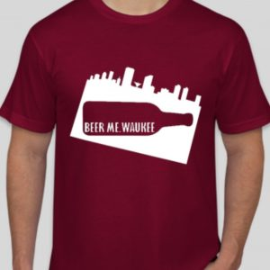 Beer Me Waukee Bottle Skyline T-Shirt – Maroon