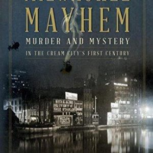 Milwaukee Mayhem Paperback Book