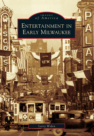 Entertainment in Early Milwaukee Paperback Book