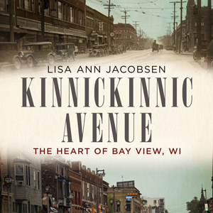 Kinnickinnic Avenue: The Heart of Bay View, WI
