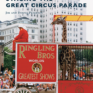 Staging the Great Circus Parade Paperback Book