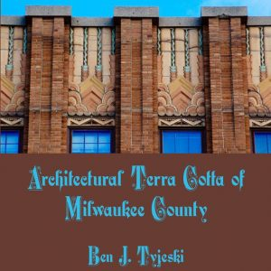 Architectural Terra Cotta of Milwaukee County