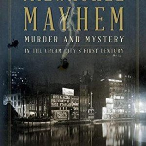 Milwaukee Mayhem Paperback Book