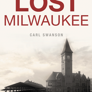 Lost Milwaukee Book