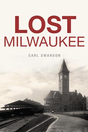 Lost Milwaukee Book