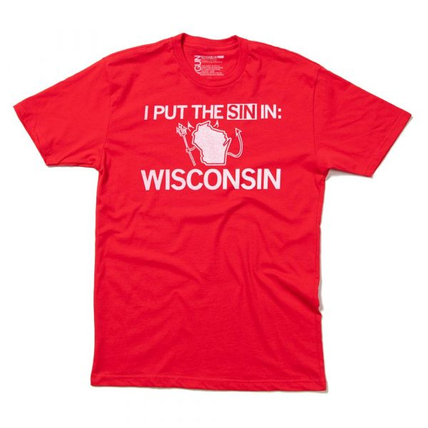 I Put the Sin in Wisconsin T-Shirt