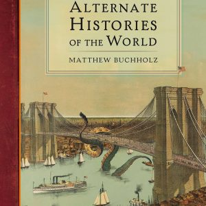 Alternate Histories of the World Book