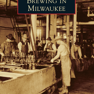 Brewing in Milwaukee Book